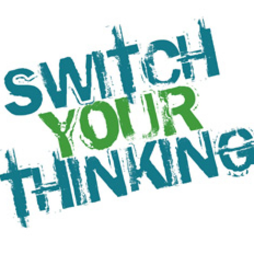 graphic stating switch your thinking